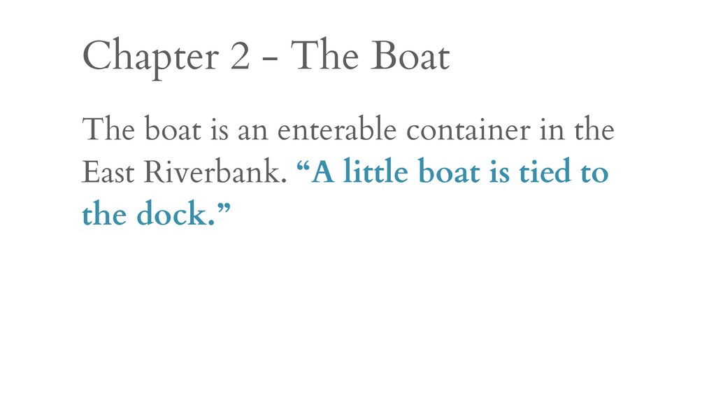 Chapter 2 - The Boat The boat is an enterable c...