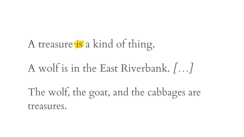 A treasure is a kind of thing. The wolf, the go...