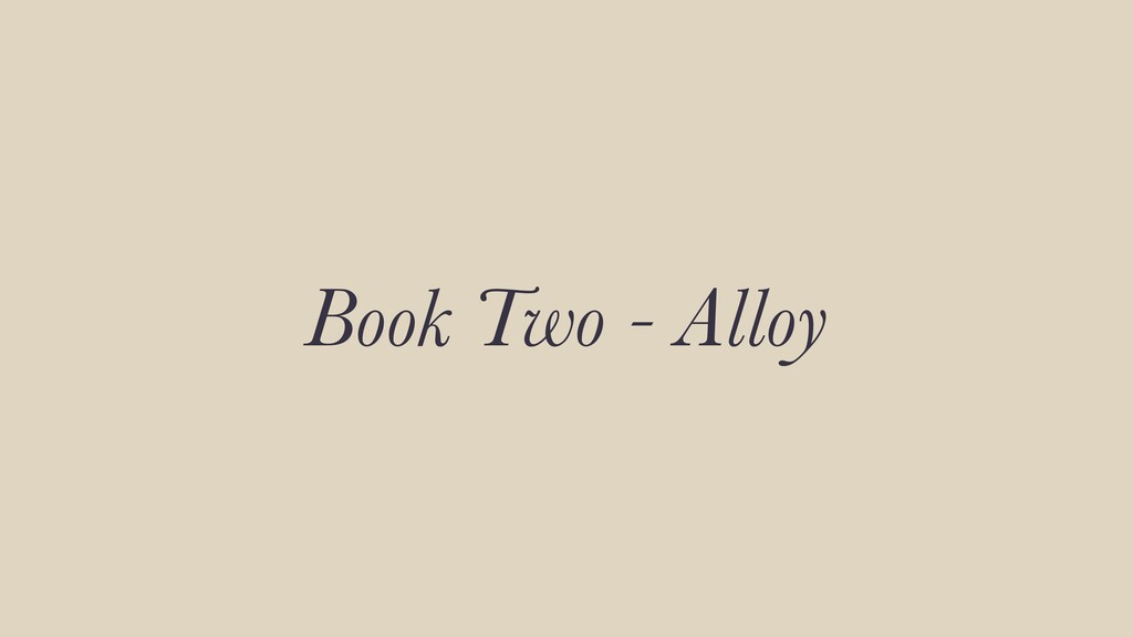 Book Two - Alloy