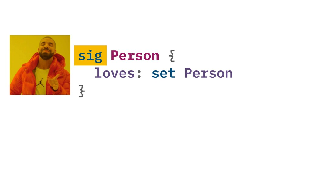 sig Person { loves: set Person }