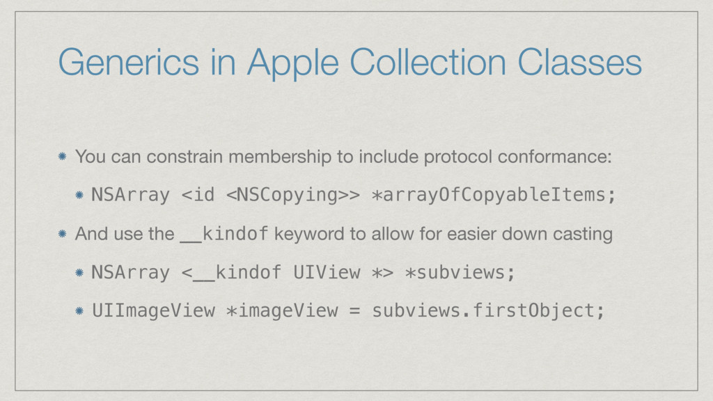 Generics in Apple Collection Classes You can co...