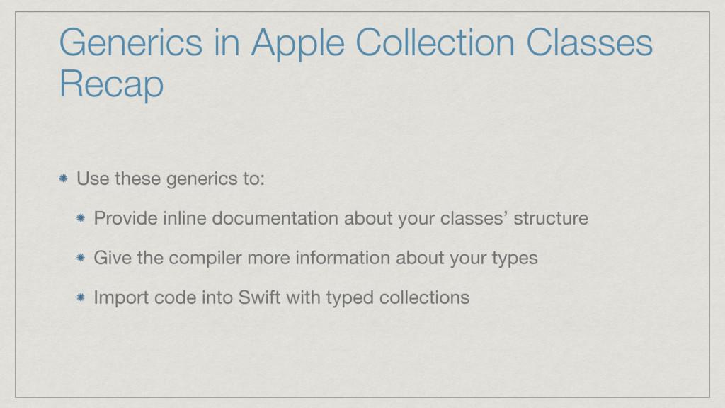 Generics in Apple Collection Classes Recap Use ...
