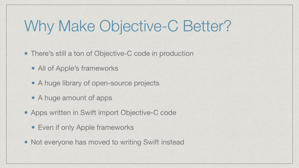 Why Make Objective-C Better? There's still a to...