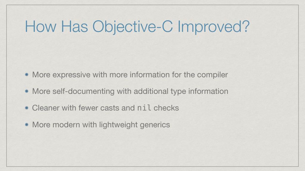 How Has Objective-C Improved? More expressive w...
