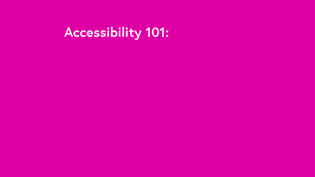 Accessibility 101: