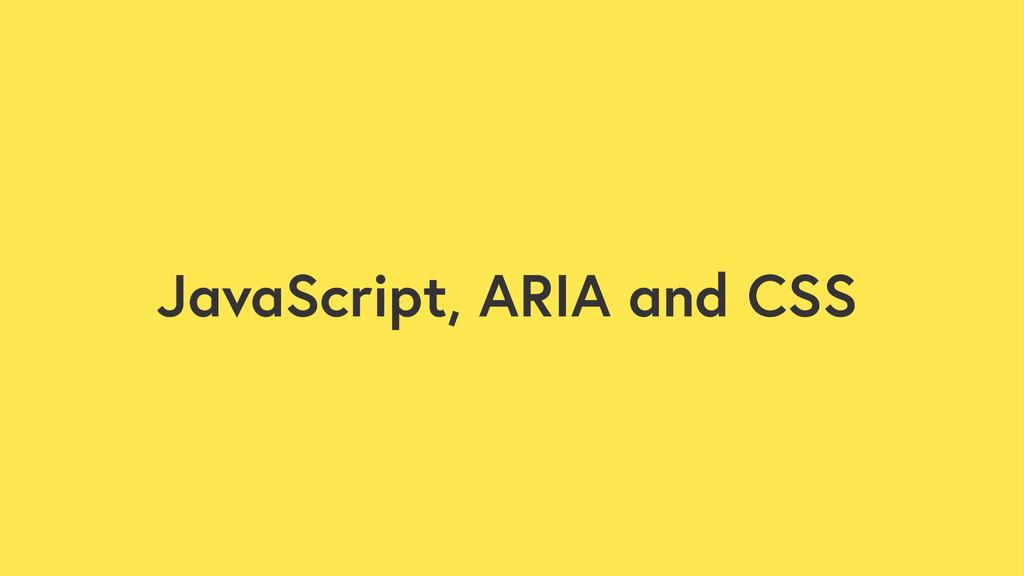 JavaScript, ARIA and CSS