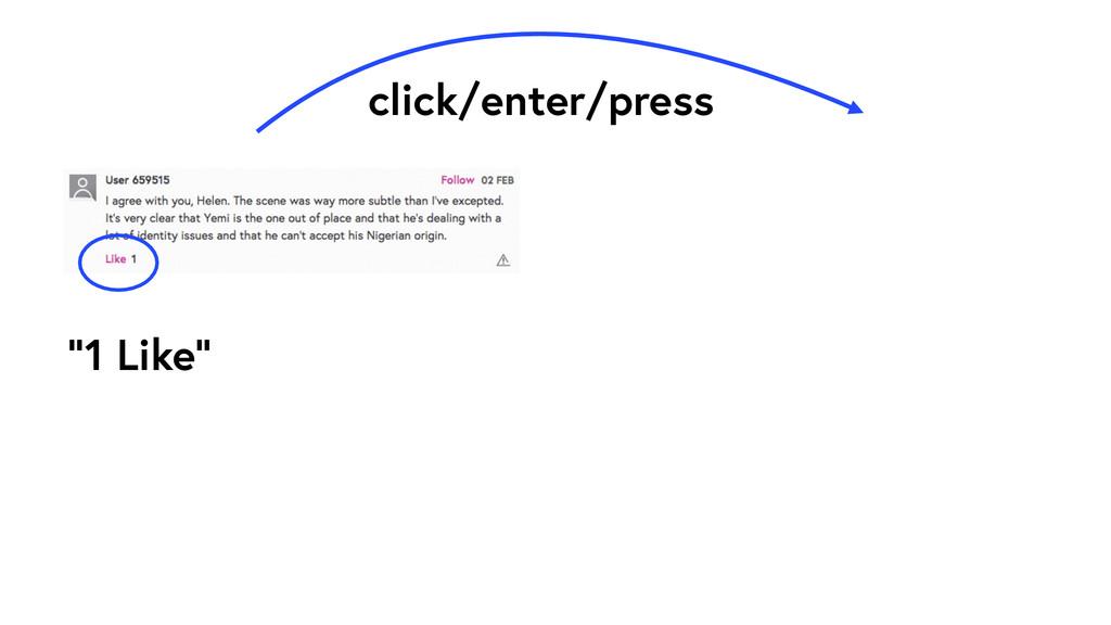 """1 Like"" click/enter/press"