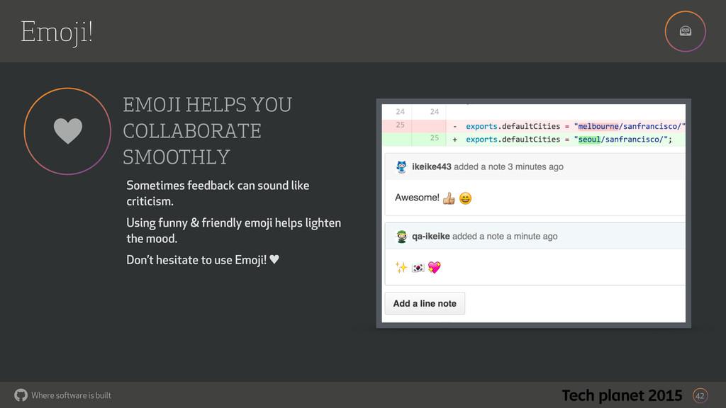 ! Where software is built Emoji! 42 ♥ EMOJI HEL...