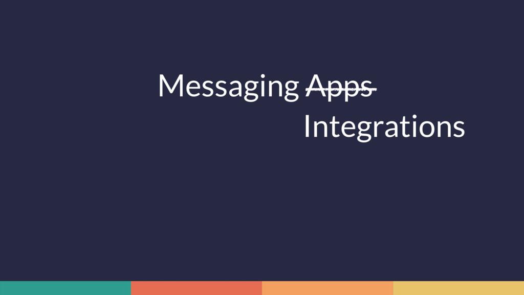 Messaging Apps Integrations