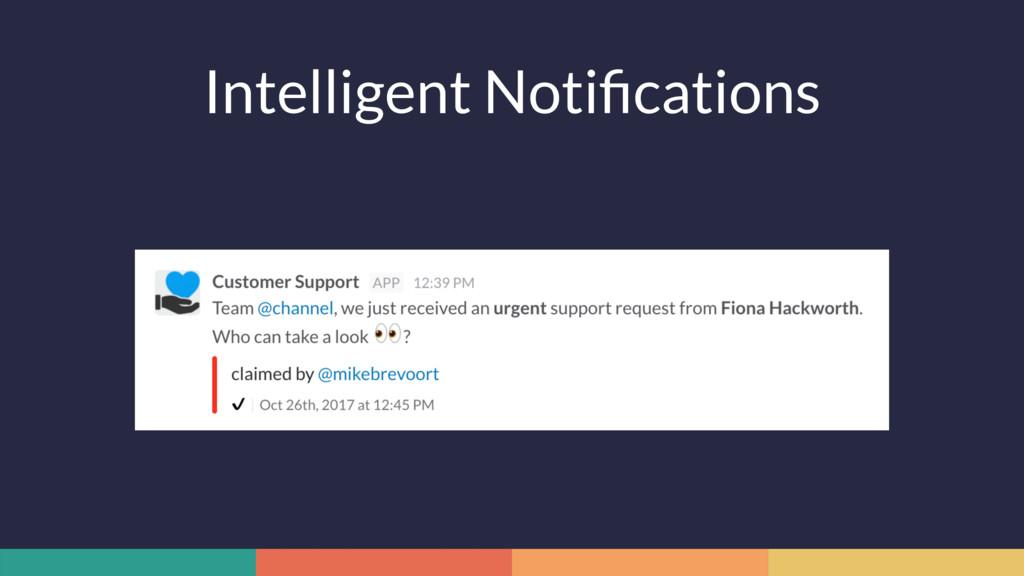 Intelligent Notifications