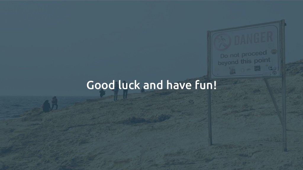 Good luck and have fun!