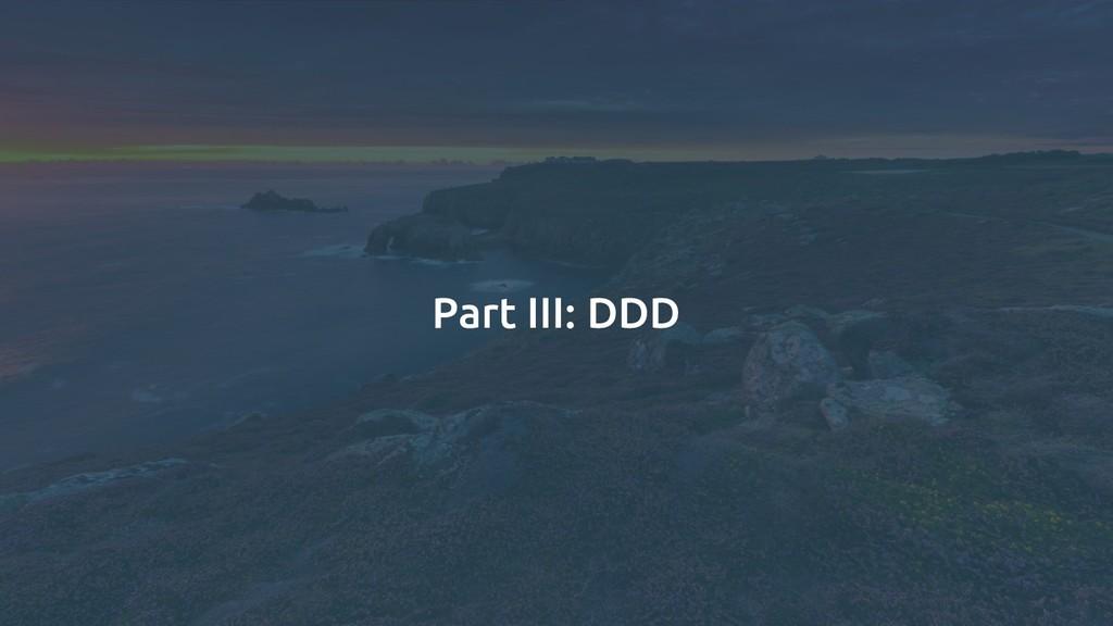 Part III: DDD