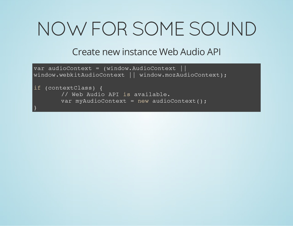 NOW FOR SOME SOUND Create new instance Web Audi...