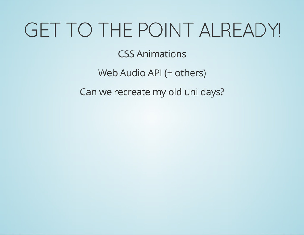 GET TO THE POINT ALREADY! CSS Animations Web Au...