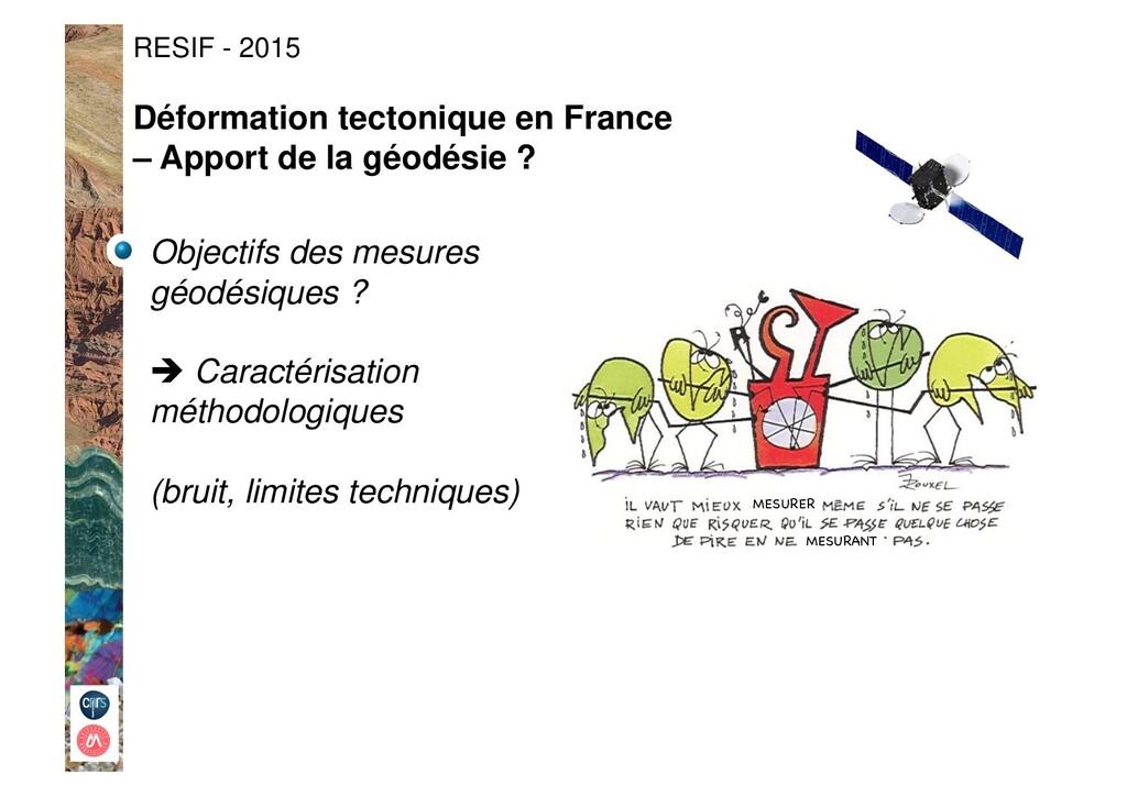MESURANT  RESIF - 2015 MESURER  Objectifs des...