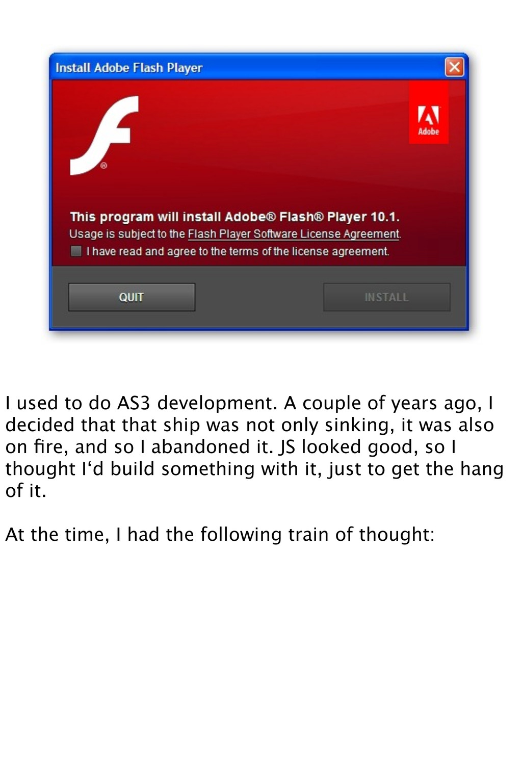 I used to do AS3 development. A couple of years...