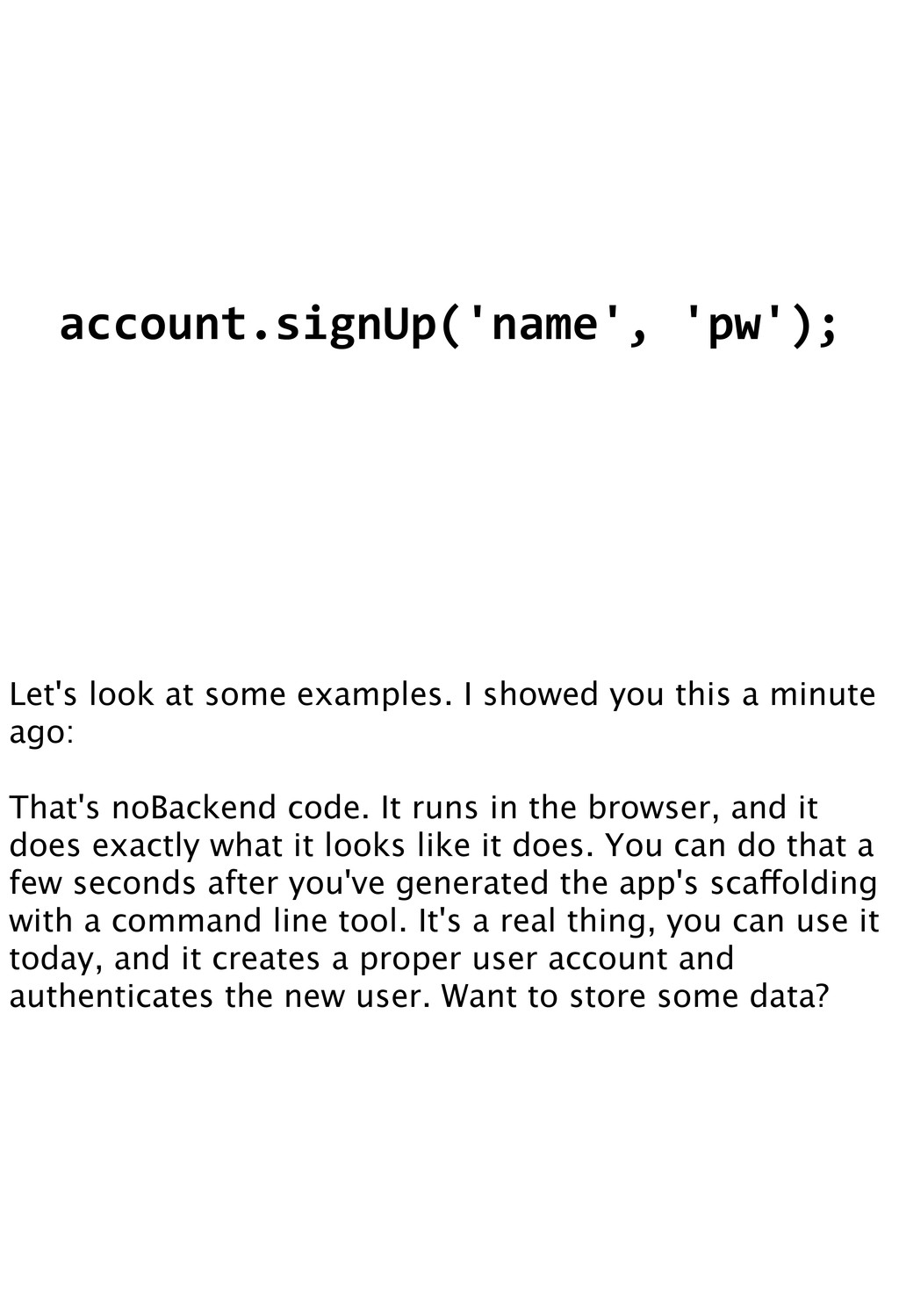 account.signUp('name', 'pw'); Let's look at ...