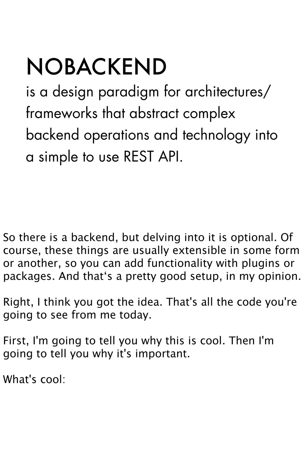 NOBACKEND is a design paradigm for architecture...