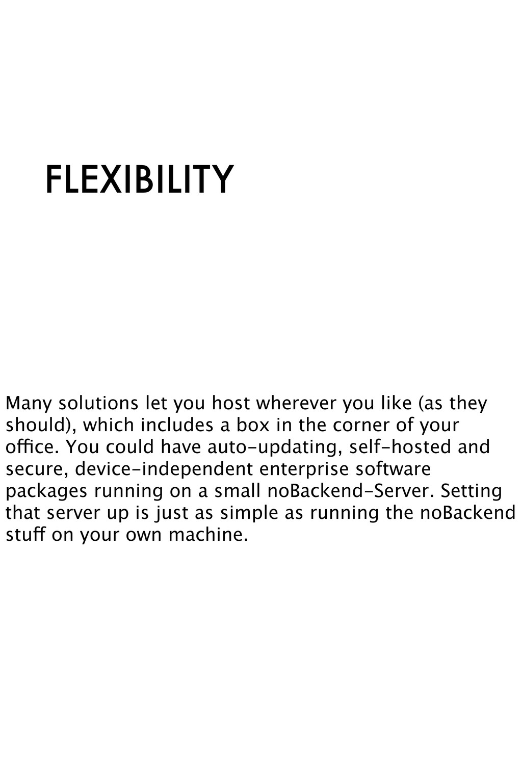 FLEXIBILITY Many solutions let you host whereve...