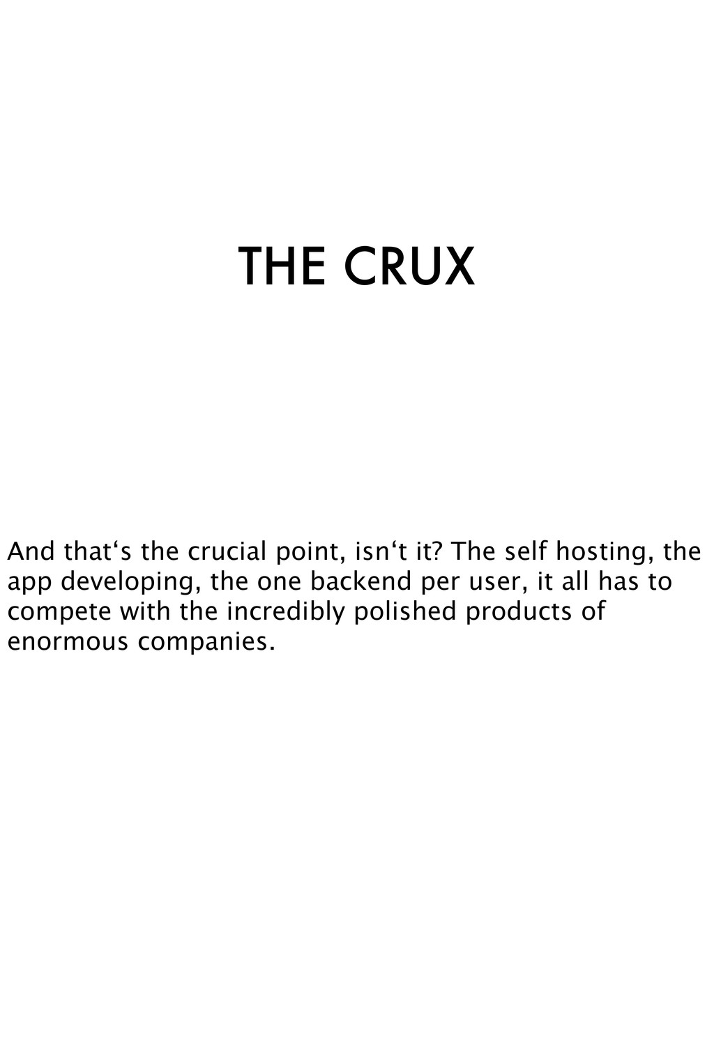 THE CRUX And that's the crucial point, isn't it...