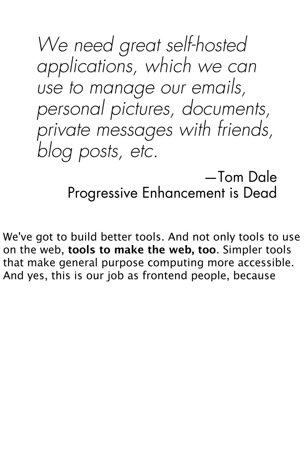 We need great self-hosted applications, which w...