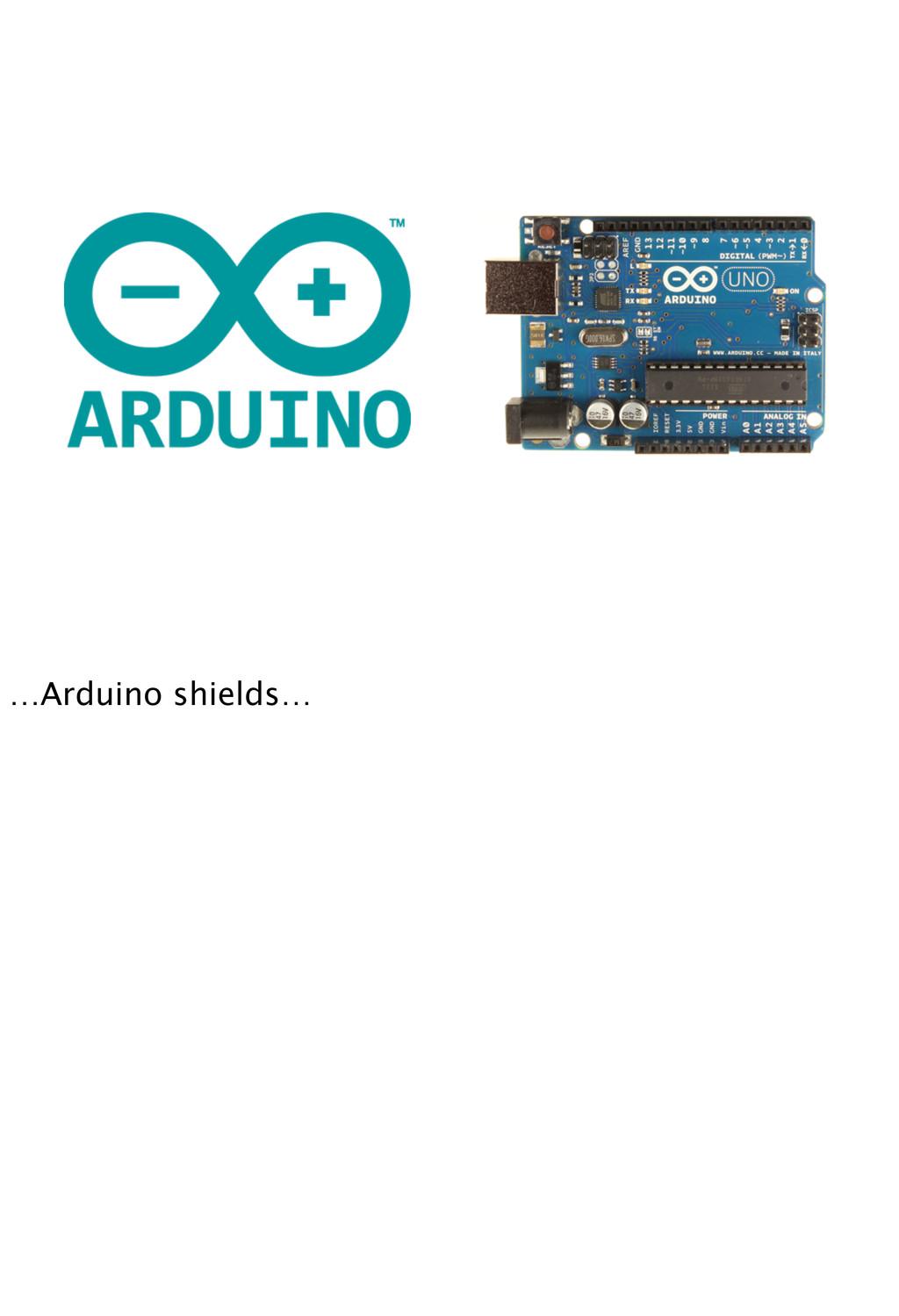 …Arduino shields…