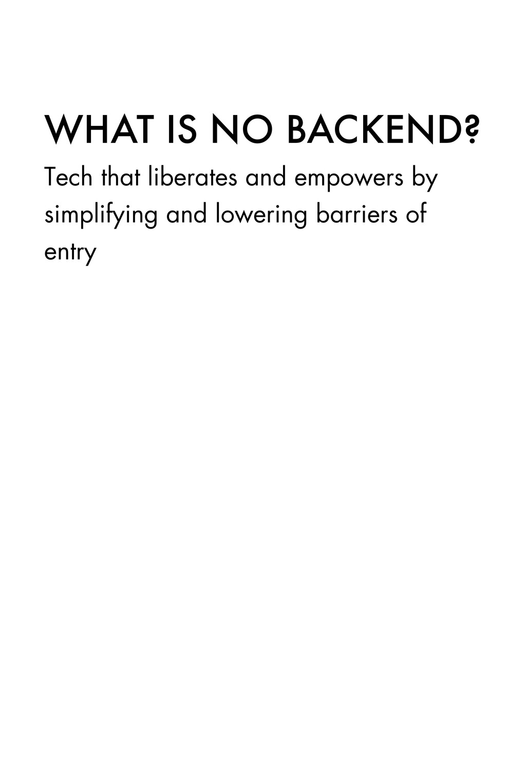 WHAT IS NO BACKEND? Tech that liberates and emp...