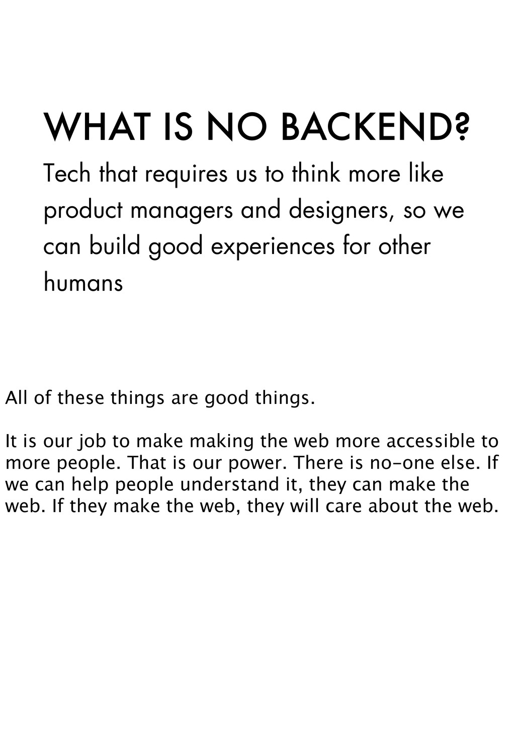 WHAT IS NO BACKEND? Tech that requires us to th...
