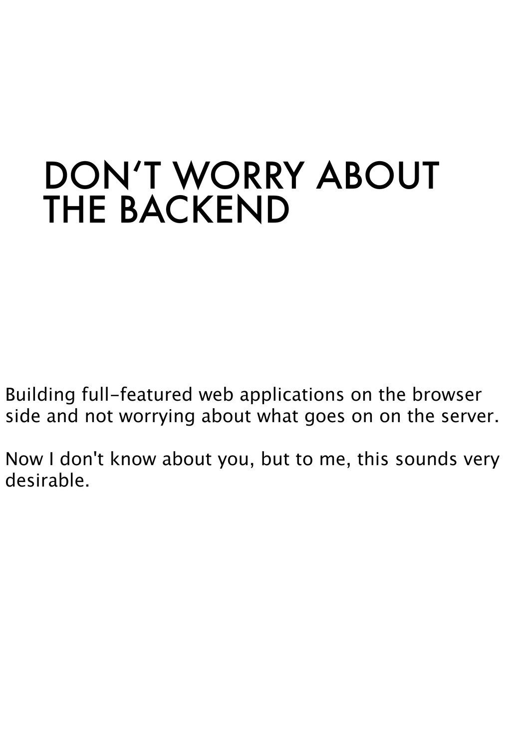 DON'T WORRY ABOUT THE BACKEND Building full-fea...