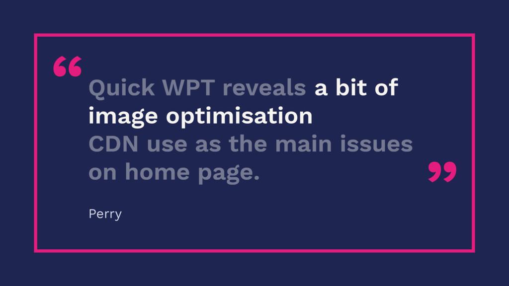 """"""" """" a bit of image optimisation Quick WPT revea..."""