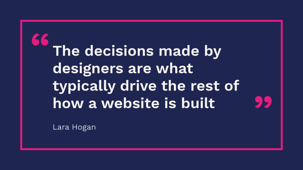 """ ""The decisions made by designers are what typ..."