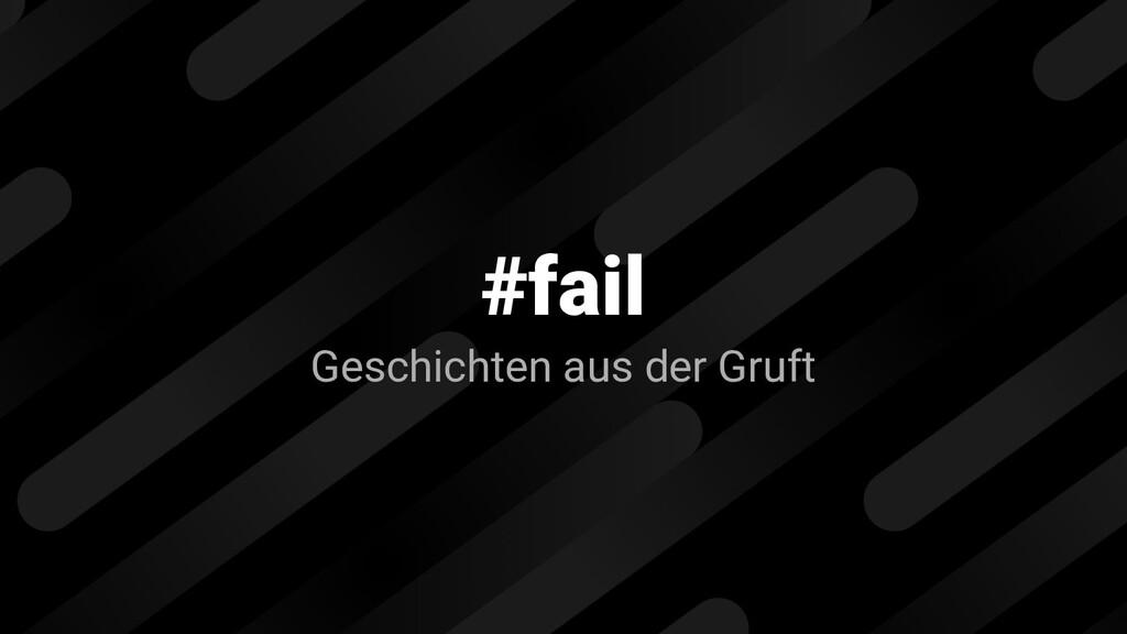 #fail Geschichten aus der Gruft