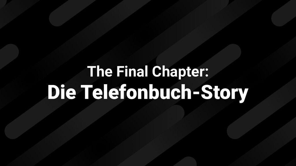 The Final Chapter: Die Telefonbuch-Story