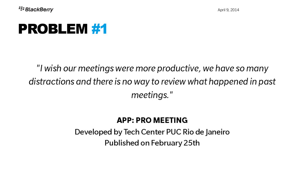 """April 9, 2014 PROBLEM #1 """"I wish our meetings ..."""