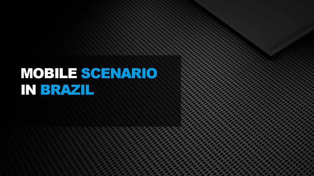 April 9, 2014 MOBILE SCENARIO IN BRAZIL