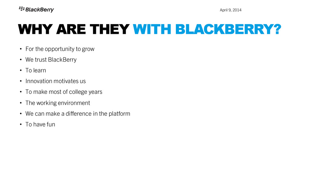 April 9, 2014 WHY ARE THEY WITH BLACKBERRY? •...
