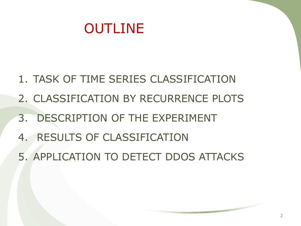 OUTLINE 1. TASK OF TIME SERIES CLASSIFICATION 2...