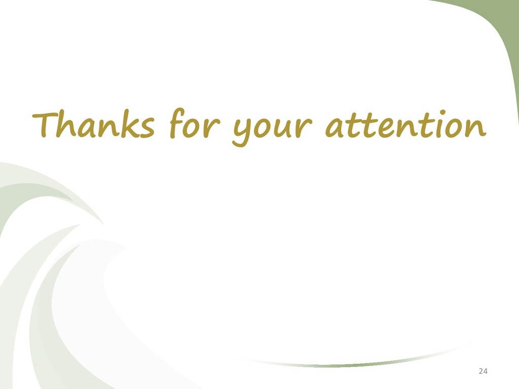 Thanks for your attention 24