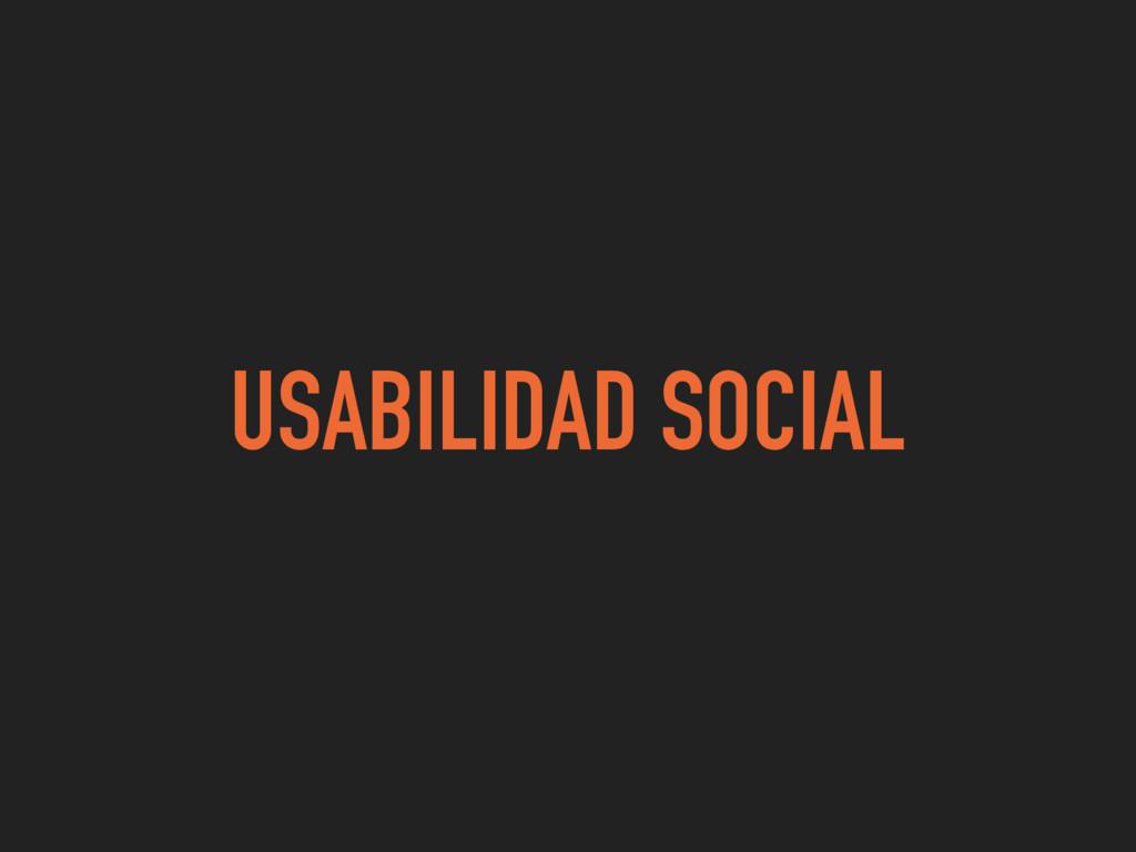 USABILIDAD SOCIAL