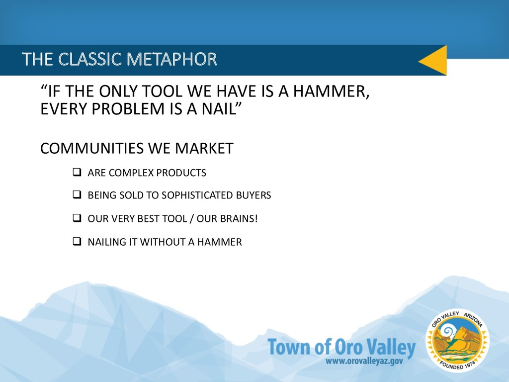 """""""IF THE ONLY TOOL WE HAVE IS A HAMMER, EVERY PR..."""