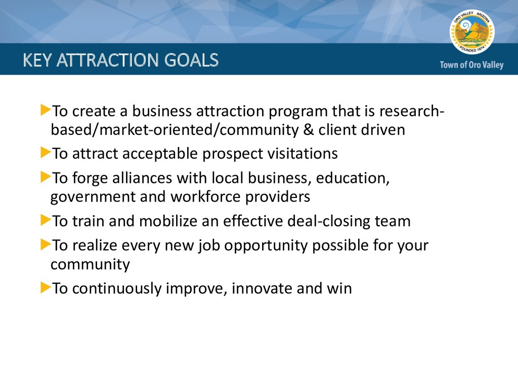 KEY ATTRACTION GOALS To create a business attra...