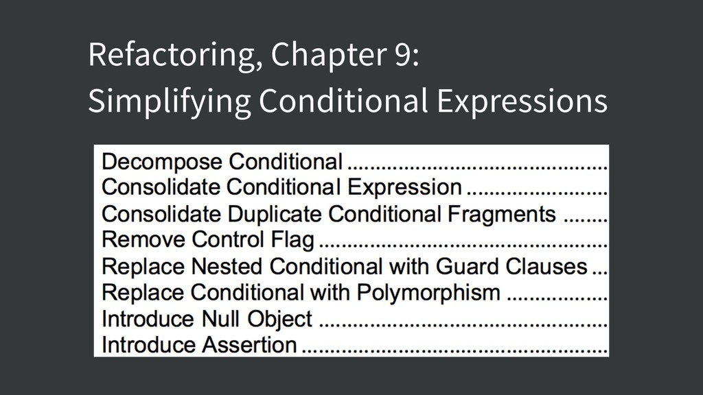 Refactoring, Chapter 9: Simplifying Conditional...