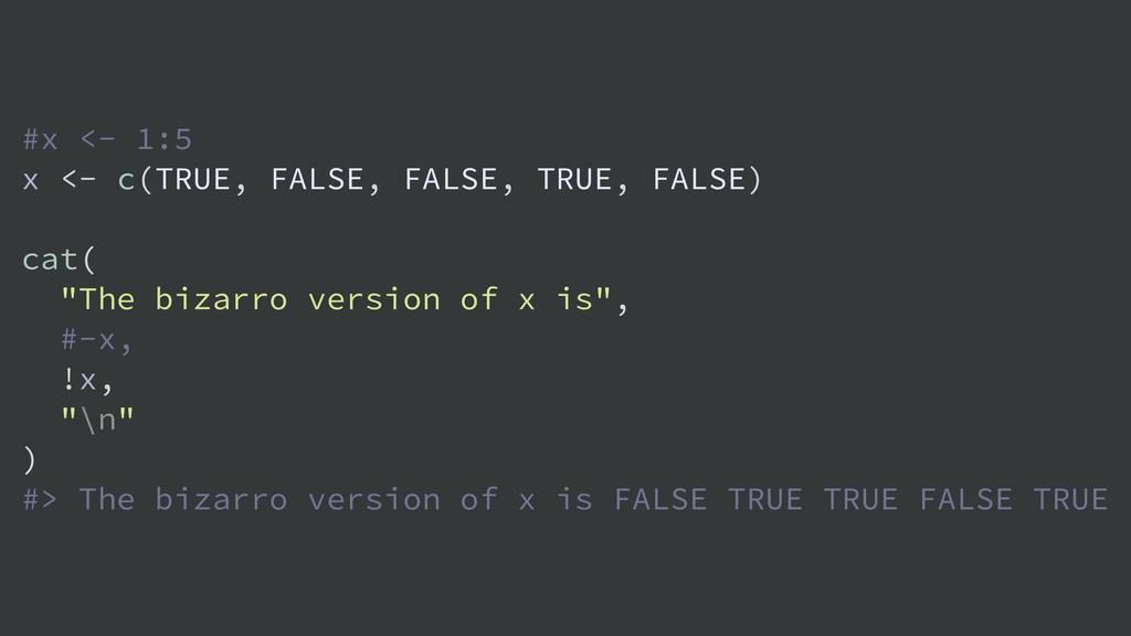 #x <- 1:5 x <- c(TRUE, FALSE, FALSE, TRUE, FALS...