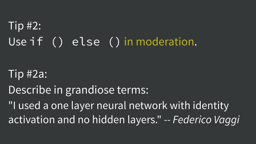 Tip #2: Use if () else () in moderation. Tip #2...