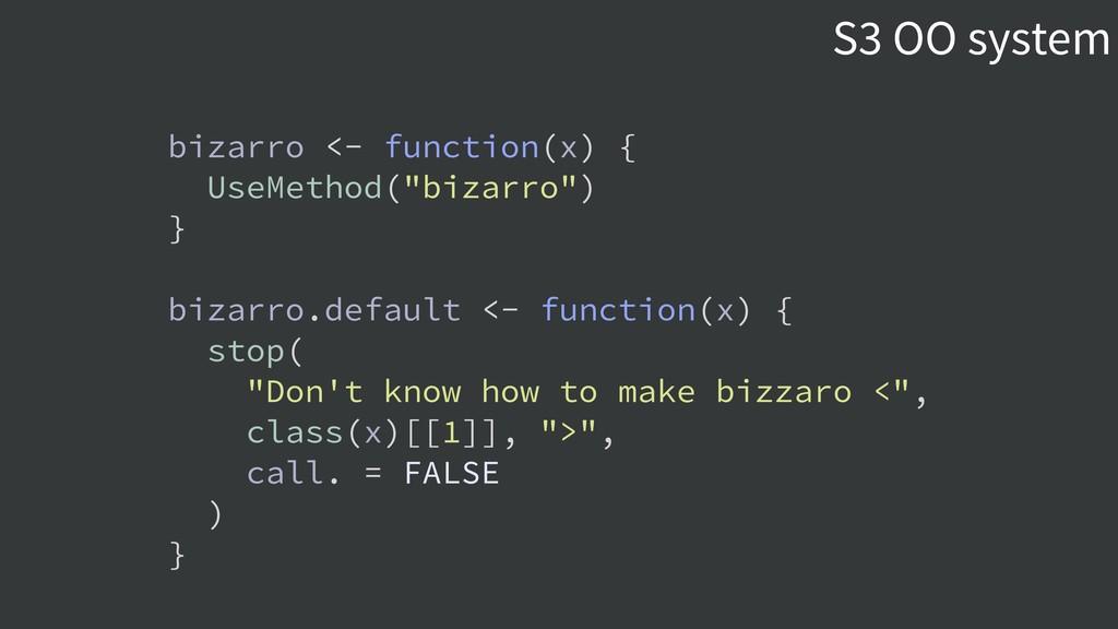 """bizarro <- function(x) { UseMethod(""""bizarro"""") }..."""