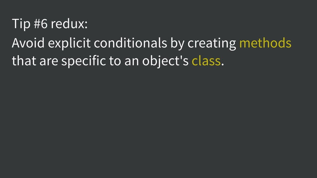 Tip #6 redux: Avoid explicit conditionals by cr...