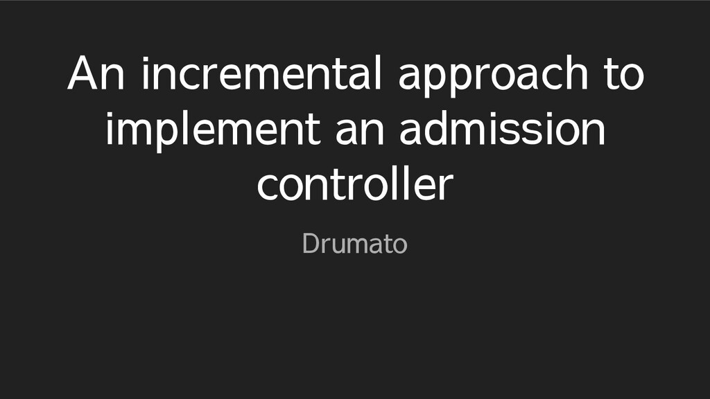 An incremental approach to implement an admissi...