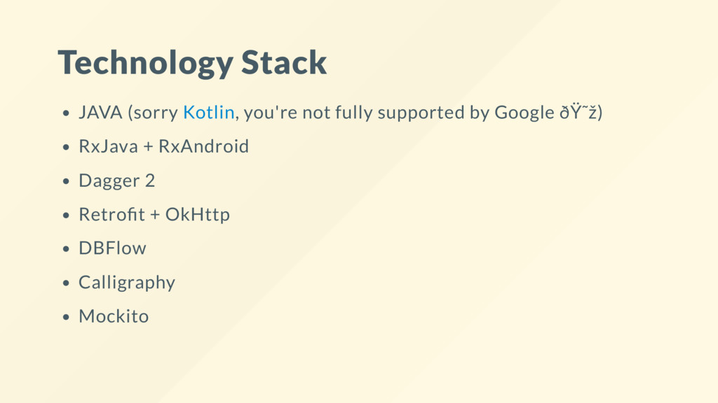 Technology Stack JAVA (sorry Kotlin, you're not...