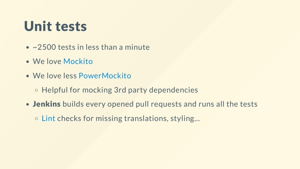 Unit tests ~2500 tests in less than a minute We...