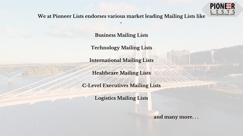 www.pioneerlists.com We at Pioneer Lists endors...